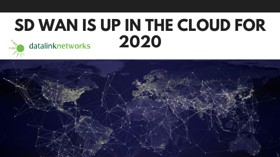 SD WAN is up in the Cloud for 2020